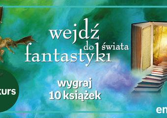 Wygraj 10 książek i wejdź do świata fantastyki