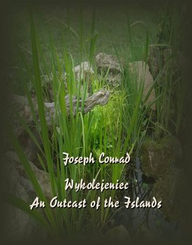 Wykolejeniec. An Outcast of the Islands - Conrad Joseph