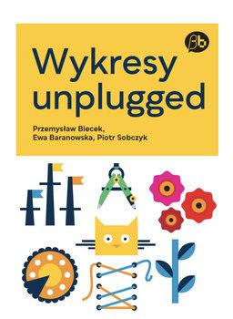 Wykresy unplugged-Biecek Przemysław, Baranowska Ewa, Sobczyk Piotr