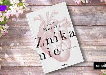 """Wyliczanka. Recenzja książki """"Znikanie"""" Izabeli Morskiej"""