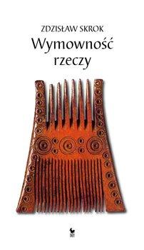 Wymowność rzeczy-Skrok Zdzisław