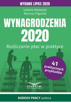 Wynagrodzenia 2020. Rozliczanie płac w praktyce. Wydanie lipiec 2020-Nowacka Izabela, Pigulski Mariusz