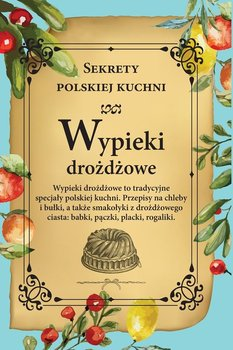 Wypieki drożdżowe. Sekrety polskiej kuchni-Opracowanie zbiorowe