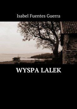Wyspa lalek-Guerra Fuentes Isabel