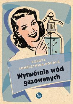 Wytwórnia wód gazowanych-Combrzyńska-Nogala Dorota