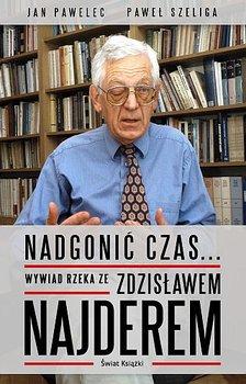 Wywiad rzeka ze Zdzisławem Najderem-Najder Zdzisław, Pawelec Jan, Szeliga Paweł