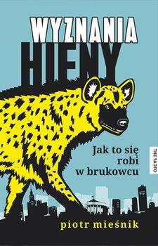 Wyznania hieny. Jak to się robi w brukowcu                      (ebook)