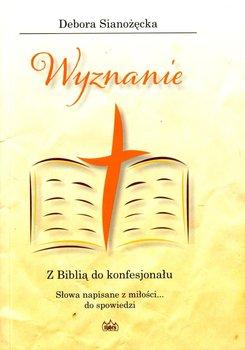 Wyznanie. Z Biblią do konfesjonału-Sianożęcka Debora