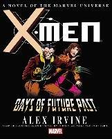 X-men: Days Of Future Past Prose Novel-Irvine Alex