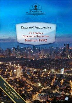XV Kobieca Olimpiada Szachowa Manila 1992-Puszczewicz Krzysztof