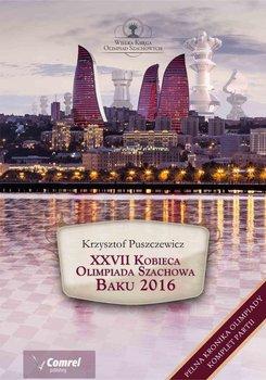 XXVII Kobieca Olimpiada Szachowa - Baku 2016-Puszczewicz Krzysztof