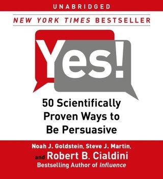 Yes!-Martin Steve J., Goldstein Noah J., Cialdini Robert