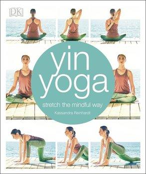 Yin Yoga stretch the mindful way-Reinhardt Kassandra