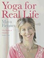 Yoga for Real Life - Fiennes Maya