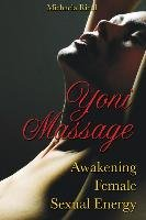 Yoni Massage: Awakening Female Sexual Energy-Riedl Michaela