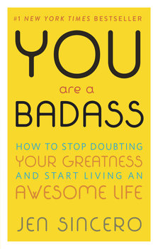 You Are a Badass - Sincero Jen