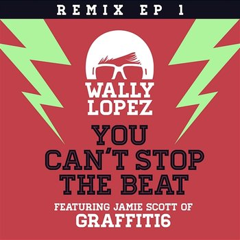 You Can't Stop the Beat-Wally Lopez