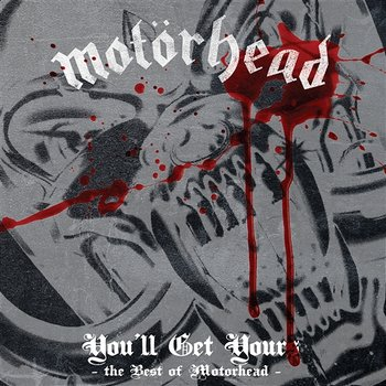 You'll Get Yours - The Best of Motörhead - Motörhead