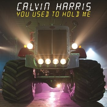 You Used To Hold Me-Calvin Harris
