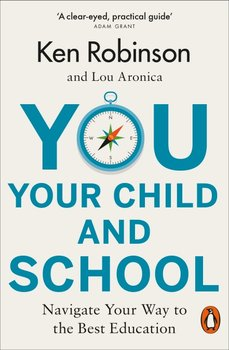 You, Your Child and School-Robinson Ken, Aronica Lou