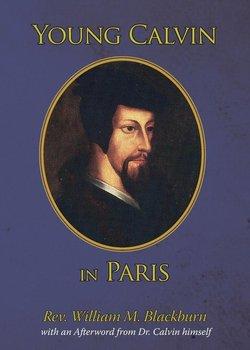 Young Calvin in Paris-Blackburn William  M