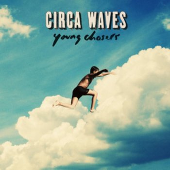 Young Chasers-Circa Waves