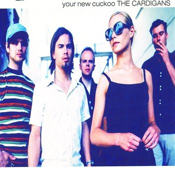 Your New Cuckoo-The Cardigans
