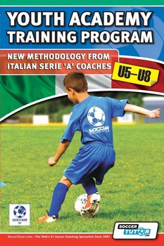 Youth Academy Training Program U5-U8 - New Methodology from Italian Serie 'A' Coaches' - Mazzantini Mirko