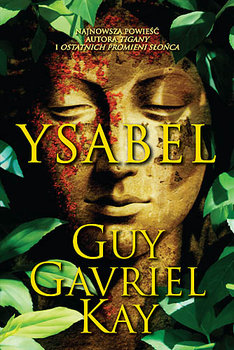 Ysabel - Kay Guy Gavriel