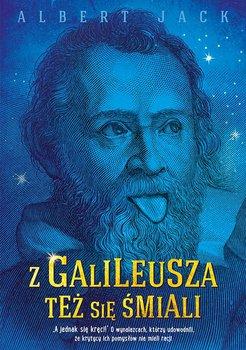 Z Galileusza też się śmiali-Jack Albert