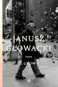 Z głowy-Głowacki Janusz