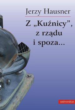 """Z """"Kuźnicy"""", z rządu i spoza...                      (ebook)"""