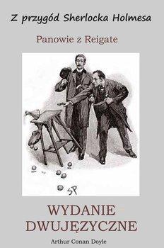 Z przygód Sherlocka Holmesa. Panowie z Reigate. Wydanie dwujęzyczne-Doyle Arthur Conan