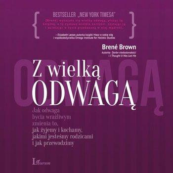 Z wielką odwagą-Brown Brene
