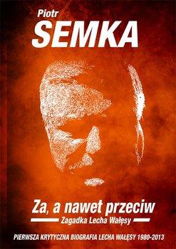 Za, a nawet przeciw. Zagadka Lecha Wałęsy                      (ebook)