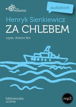 Za chlebem-Sienkiewicz Henryk