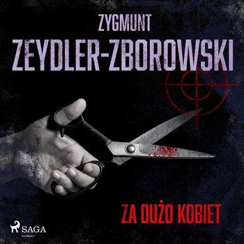Za dużo kobiet-Zeydler-Zborowski Zygmunt