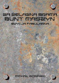 Za żelazną bramą. Bunt maszyn (edycja fabularna)-Rosiński Michał