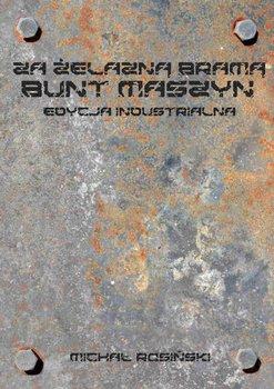 Za żelazną bramą. Bunt maszyn (edycja industrialna)-Rosiński Michał
