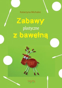 Zabawy plastyczne z bawełną                      (ebook)