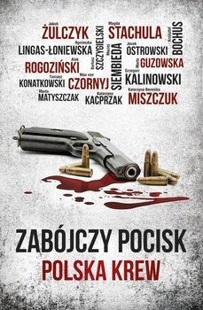 Zabójczy pocisk. Polska krew-Opracowanie zbiorowe