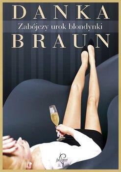 Zabójczy urok blondynki-Braun Danka