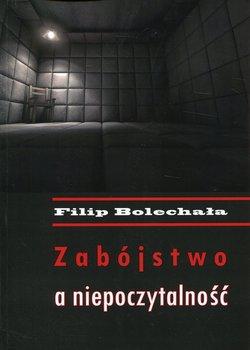 Zabójstwo a niepoczytalność-Bolechała Filip