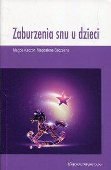 Zaburzenia snu u dzieci-Kaczor Magda, Szczęsna Magdalena