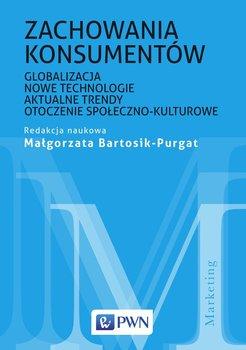 Zachowania konsumentów. Globalizacja, nowe technologie, aktualne trendy, otoczenie społeczno-kulturowe                      (ebook)