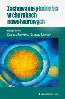 Zachowanie płodności w chorobach nowotworowych-Pankiewicz Katarzyna, Szewczyk Grzegorz