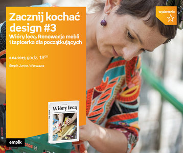 Zacznij kochać design #3. Renowacja mebli | Empik Junior
