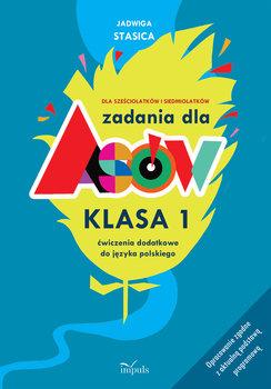 Zadania dla asów. Klasa 1. Ćwiczenia dodatkowe do języka polskiego-Stasica Jadwiga
