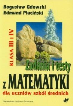 Zadania i testy z matematyki dla uczniów szkół średnich. Klasa 3-4-Gdowski Bogusław, Pluciński Edmund