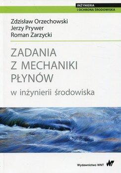 Zadania z mechaniki płynów w inżynierii środowiska-Orzechowski Zdzisław, Prywer Jerzy, Zarzycki Roman
